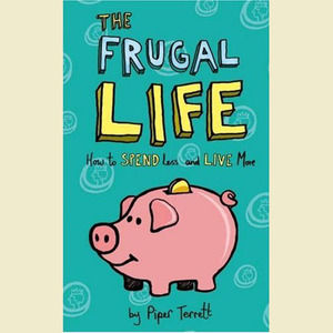 The Frugal Life By Piper Terrett